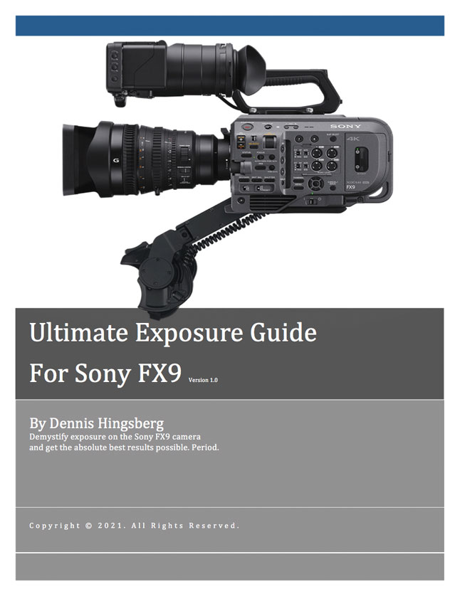 The Ultimate Exposure Guide for Sony FX9 cover